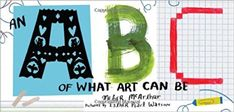 An ABC of What Art Can Be: Meher McArthur, Pearl Watson: 9780892369997: Amazon.com: Books