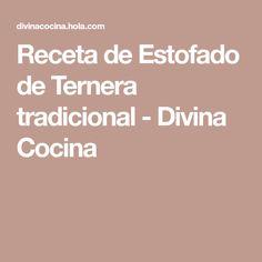 Receta de Estofado de Ternera tradicional - Divina Cocina Food, Side Dishes, Diet, Lamb, Hoods, Meals