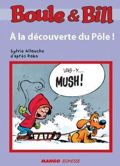 Boule et Bill - À la découverte du Pôle (Biblio Mango Boule et Bill) by d'après Roba, http://www.amazon.ca/dp/B008D5LLHU/ref=cm_sw_r_pi_dp_QOO5ub0R6EWNM