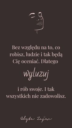 #1 Tapety na telefon z cytatami - Psychologia w życiu - Edyta Zając Motivation Text, Motivational Slogans, Well Said Quotes, Positive Words, Quote Posters, Self Development, Motto, Picture Quotes, Cool Words