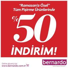 Ramazan Ayına özel tüm pişirme ürünlerinde %50 indirim CEPA Bernardo'da sizleri bekliyor!