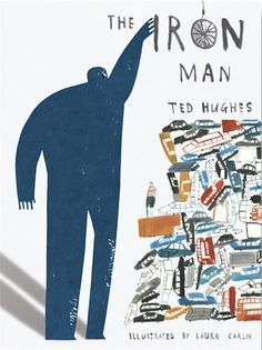 Ted Hughes - The Iron Man, 1968 (Laura Carlin)