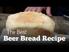 Beer Bread Recipe The Best Beer Bread Ever
