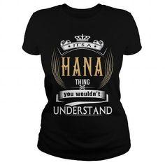 HANAIts a HANA Thing You Wouldnt Understand  T Shirt Hoodie Hoodies YearName Birthday