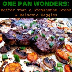 Learn how to cook steak better than a steakhouse! One pan wonder - steak and balsamic veggies PrimallyInspired.com