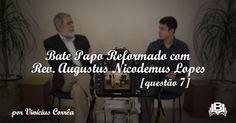 O AGRESTE PRESBITERIANO: Bate Papo Reformado com Rev. Augustus Nicodemus Lo...