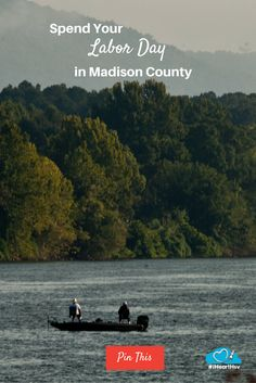 Spend Your Labor Day in Madison County