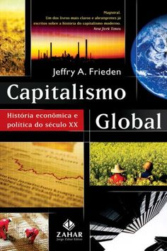 Download Capitalismo Global – Jeffry A. Frieden em ePUB mobi e PDF
