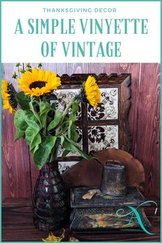 Create an easy Thanksgiving vignette with vintage treasures and a vase of sunflowers for warm colourful decor for the fall season.