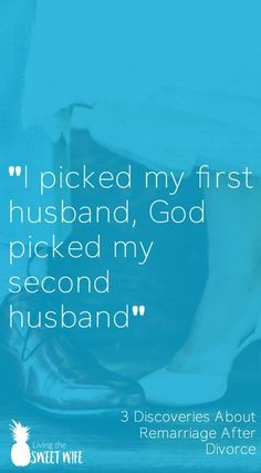I have to say that God gave me a second husband who is perfect for me! My husband has eyes only for me, is faithful and devoted to our marriage, loves me and is my BEST FRIEND, and encourages me in my walk with my Lord.