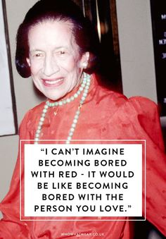 Celebrate the iconic Diana Vreeland with a selection of her best fashion quotes. Rules to live by indeed.