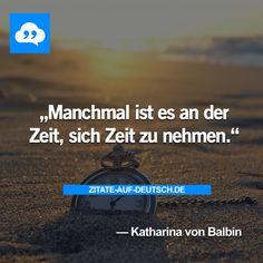 #Spruch, #Sprüche, #Zeit, #Zitat, #Zitate, #KatharinavonBalbin
