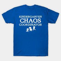 Kindergarten Chaos Coordinator T Shirt – Ronole Kindergarten Teacher Shirts, Chaos Coordinator, Mens Tops, T Shirt, Supreme T Shirt, Tee Shirt, Tee