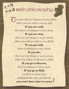 Funny pictures about Philosophy For Life. Oh, and cool pics about Philosophy For Life. Also, Philosophy For Life photos. Great Quotes, Funny Quotes, Life Quotes, Inspirational Quotes, Irish Proverbs, Proverbs Quotes, Irish Eyes Are Smiling, Irish Blessing, Sayings