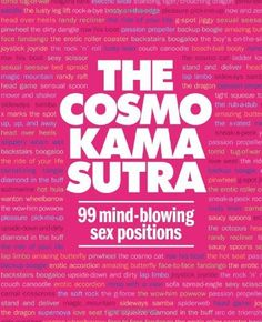 The Cosmo Kama Sutra: 99 Mind-Blowing Sex Positions by The Editors of Cosmopolitan