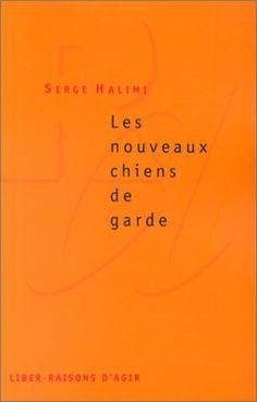 Les Nouveaux Chiens de garde de Serge Halimi http://www.amazon.fr/dp/2912107016/ref=cm_sw_r_pi_dp_GBwWub0V4Q0JT