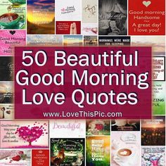 Here we have 50 beautiful good morning love quotes with images for you to share, Good Morning Love, Cute Good Morning Texts, Good Morning Quotes For Him, Good Morning Sunshine, Good Morning Messages, Good Morning Greetings, Morning Sayings, Morning Images, Cute Messages For Him