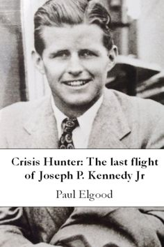"""(Lieutenant Joseph Patrick """"Joe"""" Kennedy, Jr. (July 25, 1915 – August 12, 1944) Exactly 70 years on, a new book re-opens the events of August 1944 when US Navy pilot Joe Kennedy Jr, older brother of future US President John F. Kennedy, was killed over the Suffolk countryside in a top secret mission RIP❤❤❤ ❤❤❤❤❤❤❤RIP (researcher Paul Elgood ) Said Above) http://en.wikipedia.org/wiki/Joseph_P._Kennedy,_Jr.  http://www.brightonandhovefreepress.co.uk/brighton-and-hove-news/interview/16538"""