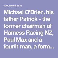 Pokie fraud case nears verdict Ministry Of Justice, Internal Affairs, Harness Racing, Private Investigator, Investigations, New Zealand, Father, Group, Pai