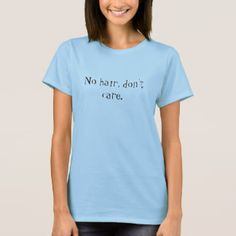 No Hair, Don't Care T-Shirt