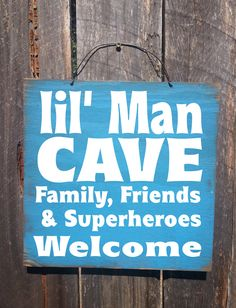Little man cave - family, friends & superheroes welcome #text #board #boy