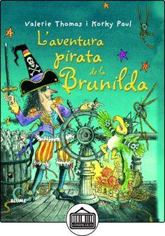 Bruixa Brunilda. L'aventura Pirata De La Brunilda de Valerie Thomas ✿ Libros infantiles y juveniles - (De 3 a 6 años) ✿