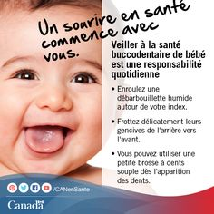 Il n'est jamais trop tôt pour commencer à vous occuper de la santé buccodentaire de votre enfant. Contribuez à garder leurs dents saines:  http://www.hc-sc.gc.ca/hl-vs/oral-bucco/care-soin/child-enfant-fra.php?utm_source=pinterest_hcdns&utm_medium=social&utm_content=Sept8_tooth_FR&utm_campaign=social_media_14