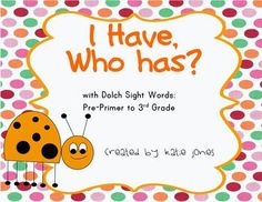 Dolch Sight Words games!!!! I have/who has.  This pack comes with a game for each set of words:  pre primer, primer, 1st grade, 2nd grade, and 3rd grade. This will be a great (and fun!) end of the year review for my kiddos.