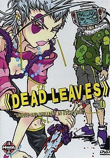 Dead Leaves (デッド リーブス Deddo Rībusu?) is a 2004 Japanese anime science fiction film produced by animation studio Production I.G.