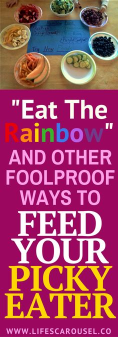 """""""Eat The Rainbow"""" and other Foolproof Ways to Feed Your Picky Eater. Ideas to help get your picky eater toddler or kid to try new foods."""