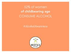 Fact: 52% of women of childbearing age consume alcohol. #AlcoholAwareness