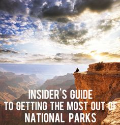The Insider's Guide to Getting the Most Out of National Parks