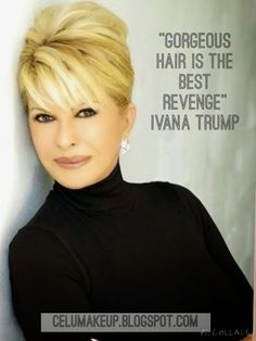 Frase del Día: / Quote of The Day: Ivana Trump celumakeup.blogspot.com