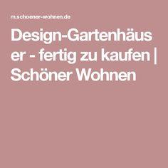 Design-Gartenhäuser - fertig zu kaufen | Schöner Wohnen