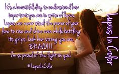 It's a beautiful day to understand how important you are in spite of lupus. Lupus can never steal the power of your love to rise and shine even while battling its grips. Look how strong you are, BRAVO!!! I'm so proud of the fight in you! #LupusInColor