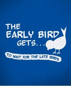 The Early Bird Gets to Wait for the Late Birds Funny Cute, Hilarious, Statement Shirts, Hugot, Funny Memes, Jokes, Tagalog, Good Morning Good Night, Early Bird