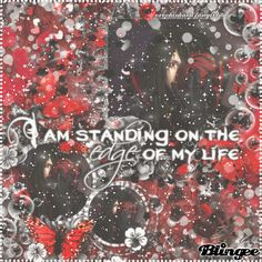 『❆』I Am Standing On The Edge Of My Life『❆』