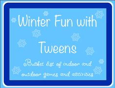 #Winter Fun with #Tweens- Bucket list of fun ideas and games for both outdoors in the #snow and indoors