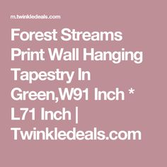 Forest Streams Print Wall Hanging Tapestry In Green,W91 Inch * L71 Inch | Twinkledeals.com