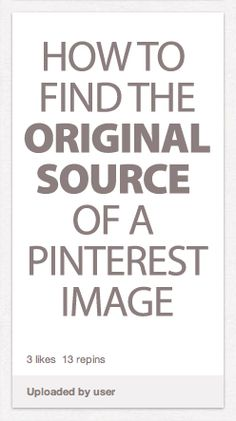 How To Find The Original Source Of A Pinterest Image (or any online image!)