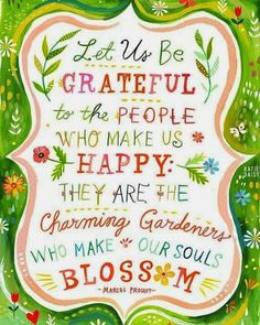 Let us be grateful to the people who make us happy | Inspirational Quotes