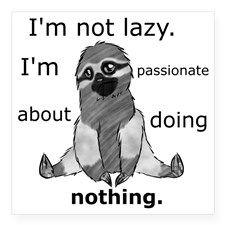 Sloth passion....