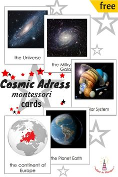 Montesori Cosmic Adress Cards. This material will help child to learn his cosmic address and his place in space. He will learn his position from the Universe to his house. It supports montessori principle of learning from general to specific, from big to small.
