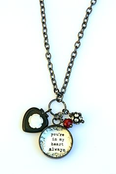 """Beth Quinn Designs' """"You're in my Heart Always"""" pendant. Beautiful!"""