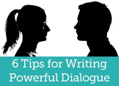 6 tips for writing dialogue to help you craft compelling conversations between your characters.