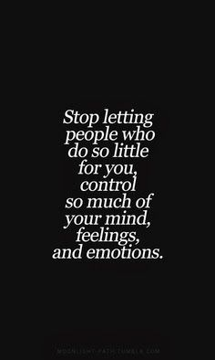 Stop letting people control your life...I swear Allah is trying to say something to me...kd