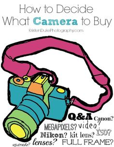 How to Decide What Camera to Buy with answers to many questions that often come up! KristenDukePhotography.com #photography #phototip