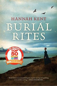 Burial Rites is an amazing book - beautifully written, maintaining tension right throughout.  A must read!