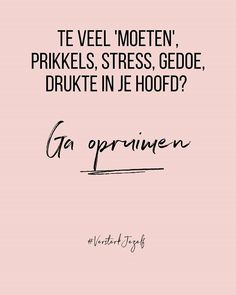 Cool Words, Wise Words, Mood Lifters, Happy Minds, Dutch Quotes, Stress Less, Mood Quotes, Note To Self, Happy Thoughts