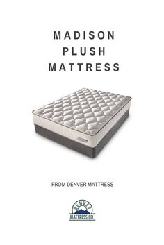 The Madison Plush is the perfect blend of ultra-soft comfort and motionless support. #denvermattress
